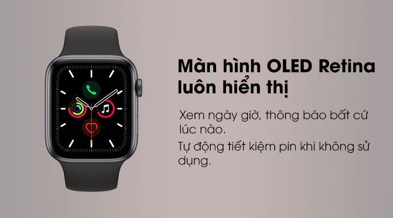 Apple Watch S5 LTE 44mm được trang bị màn hình OLED Retina